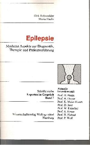Epilepsie Schriftenreihe Experten im Gespräch - Band 7 - Moderne Aspekte zur Diagnostik, Therapie und Patientenführung - aktuelle Interviews mit H. Penin ...