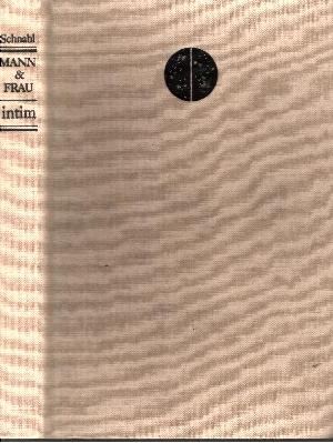 Mann und Frau intim Fragen des gesunden und des gestörten Geschlechtslebens, mit 44 Abbildungen und 12 Tabellen.