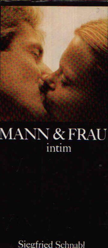 Mann und Frau intim - Fragen des gesunden und des gestörten Geschlechtslebens mit 44 Abbildungen und 12 Tabellen.