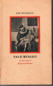 Neue Medizin in der alten Hausapotheke Frankfurter Bücher ; Band 6