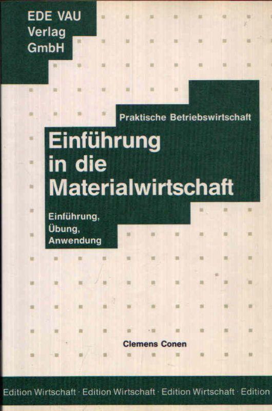 Einführung in die Materialwirtschaft Praktische Betriebswirtschaft - Einführung, Übung, Anwendung.