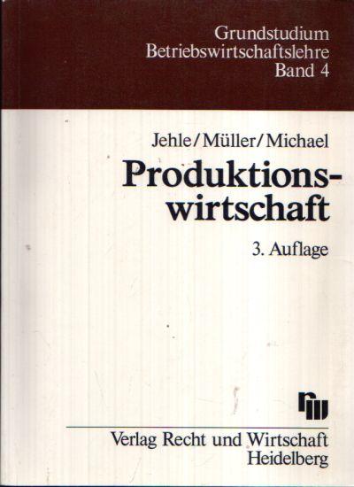 Produktionswirtschaft Eine Einführung mit Anwendungen und Kontrollfragen