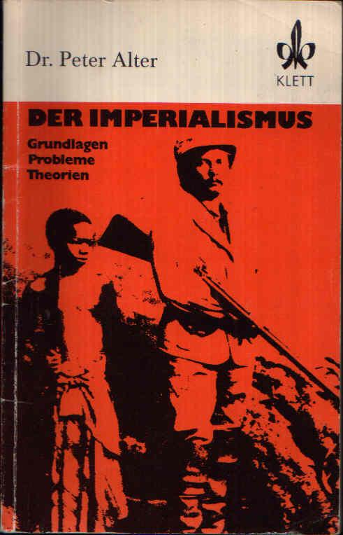 Der Imperialismus Grundlagen, Probleme, Theorien