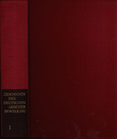 Geschichte der Deutschen Arbeiter Bewegung in acht Bänden Band 1 bis Band 8