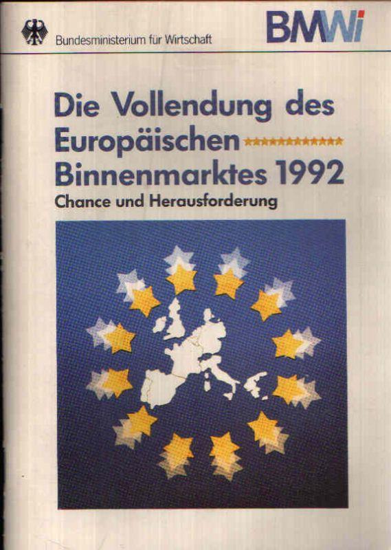 Die Vollendung des Europäischen Binnenmarktes 1992 Chance und Herausforderung