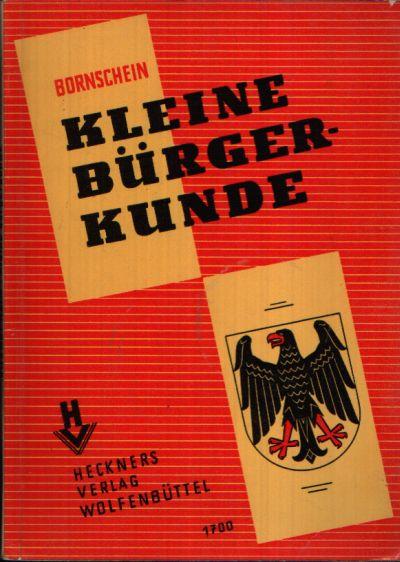 Kleine Bürgerkunde Grundlagen des politischen und sozialen Lebens Deutschlands