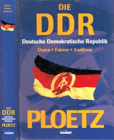 Ploetz - Die Deutsche Demokratische Republik - Daten, Fakten, Analysen