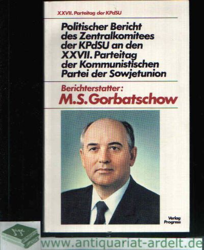 Politischer Bericht des Zentralkomitees der KPdSU an den XXVII. Parteitag der Kommunistischen Partei der Sowjetunion