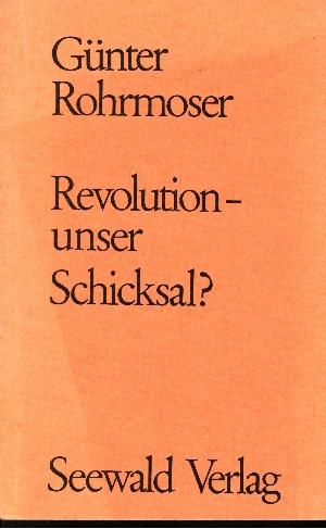 Revolution - unser Schicksal?