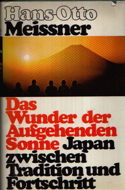 Das Wunder der aufgehenden Sonne Japan zwischen Tradition und Fortschritt