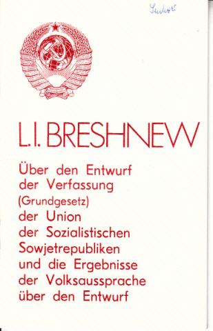 L. I. Breshnew - Über den Entwurf der Verfassung (Grundgesetz) der Union der Sozialistischen Sowjetrepubliken und die Ergebnisse der Volksaussprache über den Entwurf