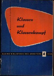 Klassen und Klassenkampf- Die Unversöhnlichkeit der Klassengegensätze Der Klassenkampf in Westberlin- eine Bestätigung der marxistischen Theorie über Klassen und Klassenkampf