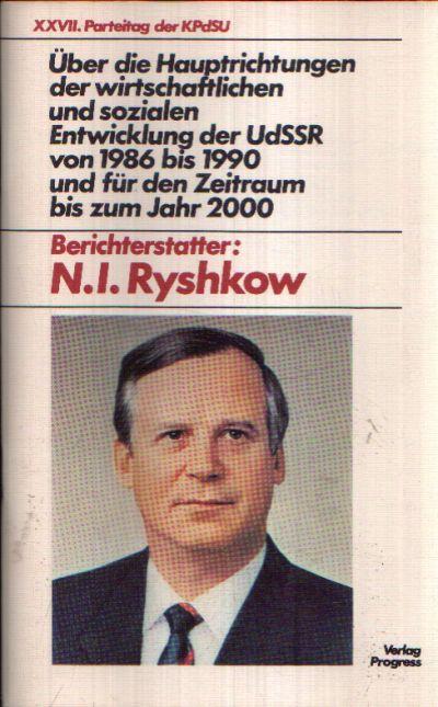 XXVII. Parteitag der KPdSU - Über die Hauptrichtungen der wirtschaftlichen und sozialen Entwicklung der UdSSR von 1986 Bis 1990 Und für den Zeitraum bis Zum Jahr 2000