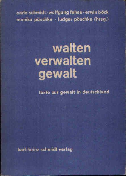 Walten Verwalten Gewalt Texte zur Gewalt in Deutschland 0