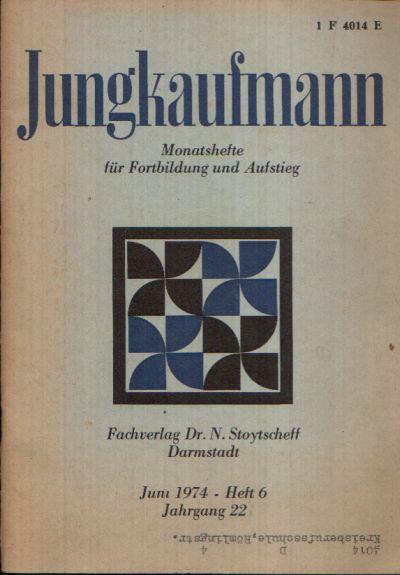 Der Jungkaufmann Monatshefte für Fortbildung und Aufstieg - Heft 6 - Jahrgang 22 0
