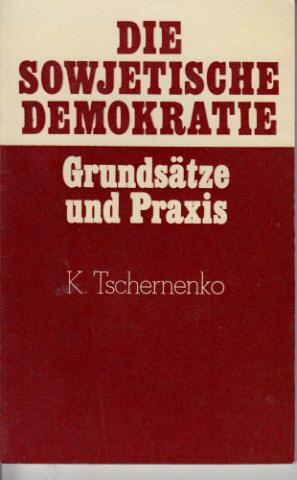 Die sowjetische Demokratie - Grundsätze und Praxis