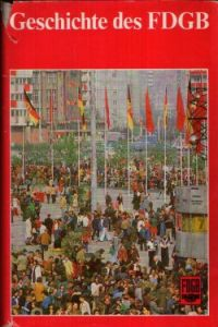 Geschichte des Freien Deutschen Gewerkschaftsbundes (FDGB)