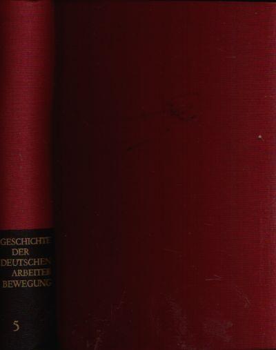 Geschichte der Deutschen Arbeiter Bewegung in acht Bänden Band 5: Von Januar 1933 bis Mai 1945