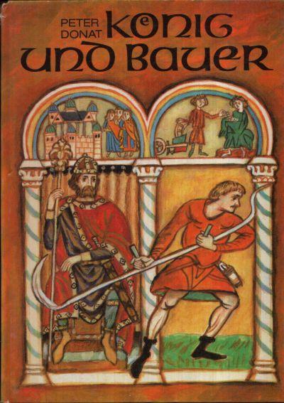 König und Bauer - Vom Werden des deutschen Feudalstaates Illustrationen von Heinz Rodewald