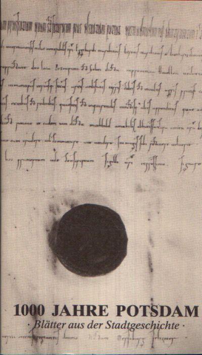 1000 Jahre Potsdam Blätter aus der Stadtgeschichte - Teil 1