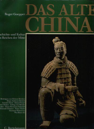Das alte China - Geschichte und Kultur des Reiches der Mitte