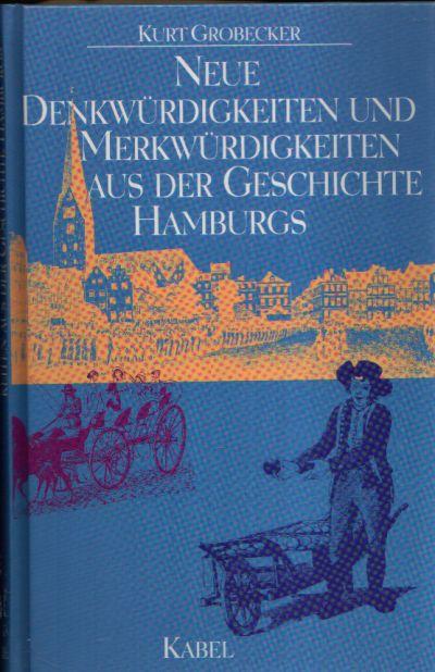 Neue Denkwürdigkeiten und Merkwürdigkeiten aus der Geschichte Hamburgs
