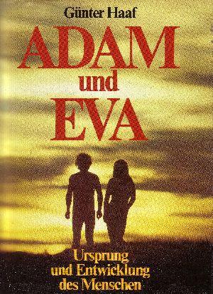 Adam und Eva Ursprung u. Entwicklung des Menschen