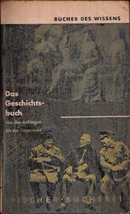 Das Geschichtsbuch Von den Anfängen bis zur Gegenwart