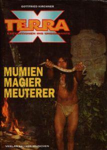 Mumien, Magier, Meuterer Terra X - Expeditionen ins Unbekannte