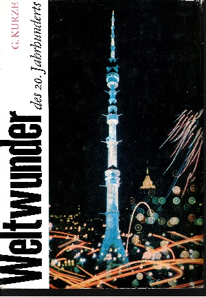 Weltwunder des 20. Jahrhunderts 0