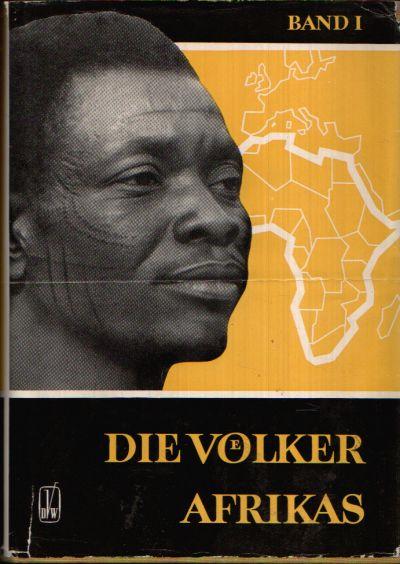 Die Völker Afrikas Band 1 Ihre Vergangenheit und Gegenwart