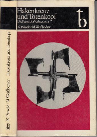 Hakenkreuz und Totenkopf - Die Partei des Verbrechens 0
