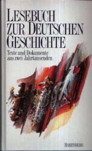 Lesebuch zur deutschen Geschichte Texte und Dokumente aus zwei Jahrtausenden