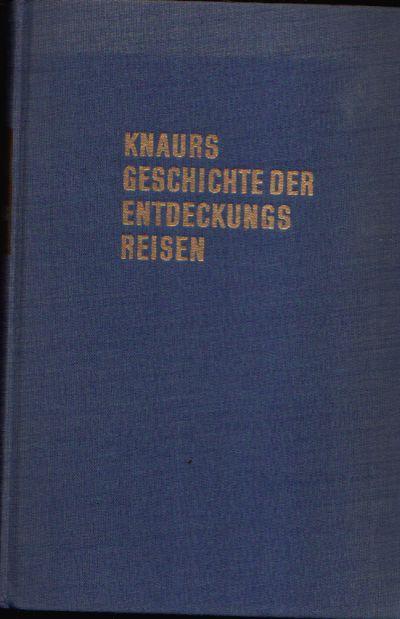 Knaurs Geschichte der Entdeckungsreisen Die grossen Fahrten ins Unbekannte