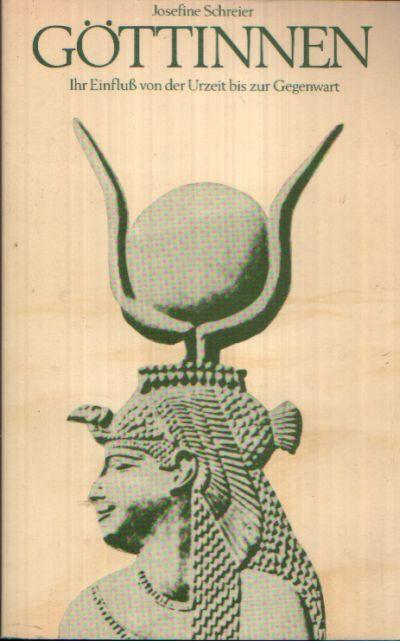Göttinnen Ihr Einfluß von der Urzeit bis zur Gegenwart