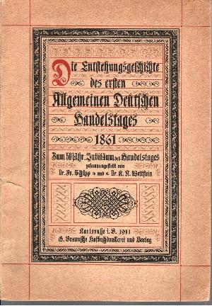 Die Entstehungsgeschichte des ersten Allgemeinen Deutschen Handelstages 1861 - Zum 50jährigen Jubiläum des Handelstages