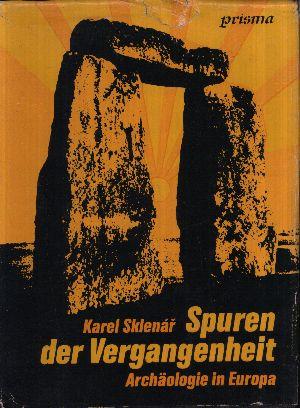Spuren der Vergangenheit Archäologie in Europa