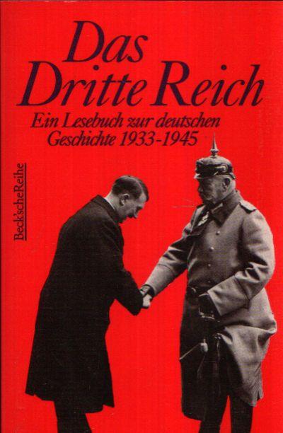 Das dritte Reich Ein Lesebuch zur deutschen Geschichte 1933-1945