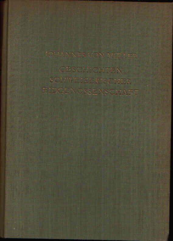Geschichten schweizerischer Eidgenossenschaft erstes und drittes Buch