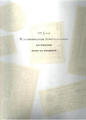 125 Jahre Württembergische Hypothekenbank - Ein Streifzug durch die Jahrzehnte