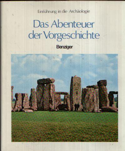 Einführung in die Archäologie - Das Abenteuer der Vorgeschichte