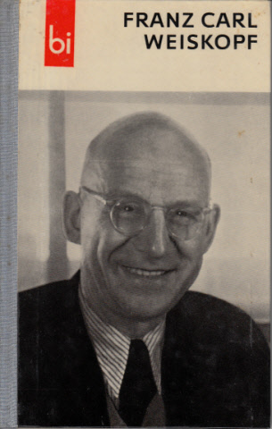 F. C. Weiskopf Mit 72 Abbildungen