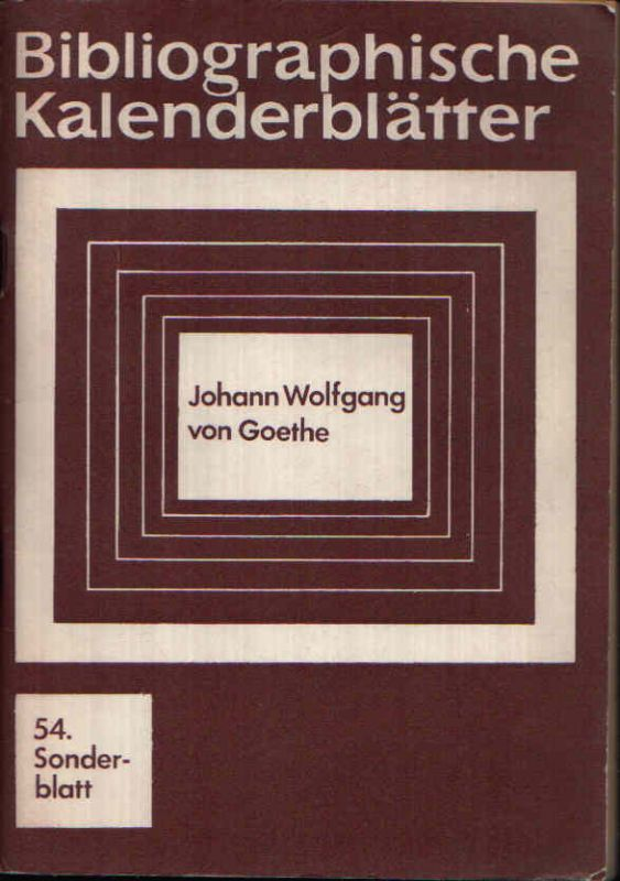 Johann Wolfgang von Goethe Bibliographische Kalenderblätter - 54. Sonderblatt