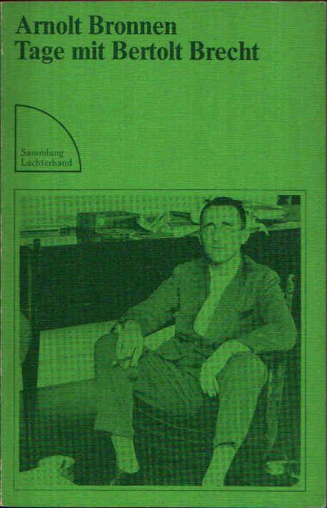 Tage mit Bertolt Brecht Geschichten einer unvollendeten Freundschaft