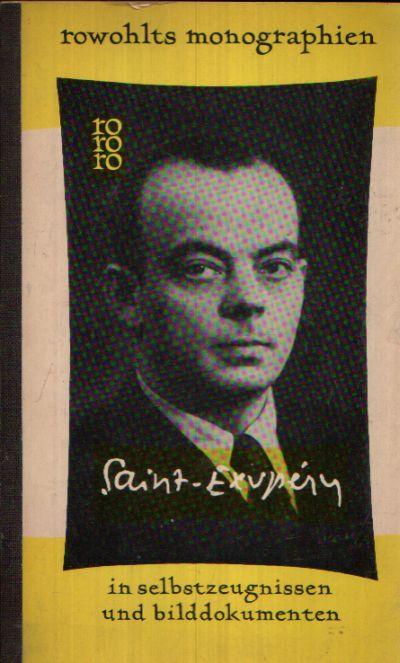 Antoine de Saint- Exupéry in Selbstzeugnissen und Bilddokumenten