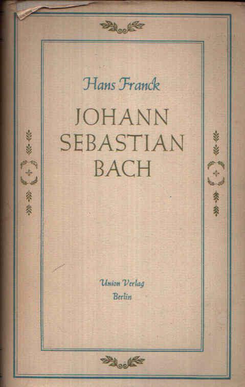 Johann Sebastian Bach Die Geschichte seines Lebens