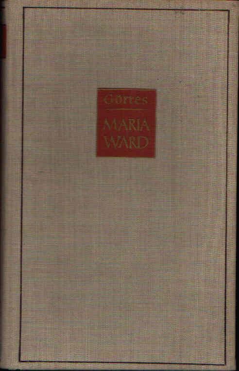 Das große Spiel der Maria Ward