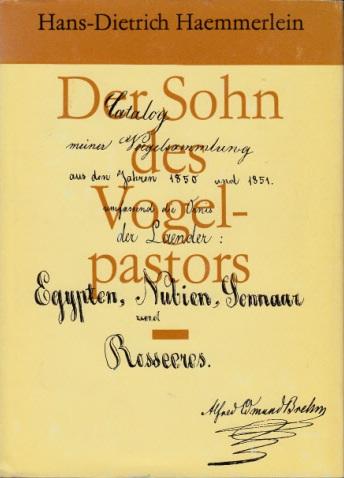 Der Sohn des Vogelpastors - Szenen, Bilder, Dokumente aus dem Leben von Alfred Edmund Brehm