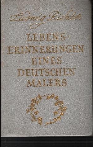Ludwig Richter - Lebenserinnerungen eines deutschen Malers