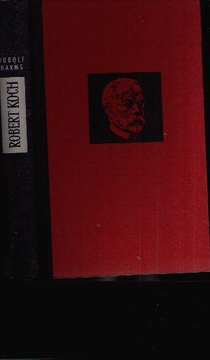 Robert Koch Arzt und Forscher Ein biographischer Roman